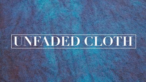 Unfaded Cloth